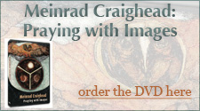 Meinrad Craighead: Praying with Images - Buy DVD here